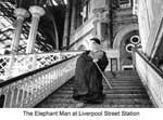 Elephant Man at Liverpool Street Station
